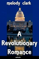A Revolutionary Romance by Melody Clark